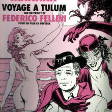Voyage A Tulum sur un Projet de Federico Fellini pour un Film en Devenir de Milo Manara