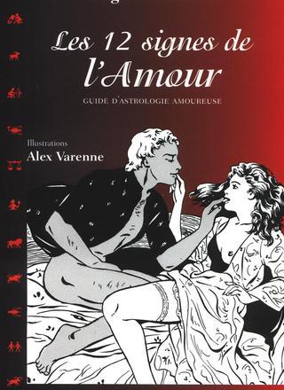 Les 12 Signes de L'Amour par Alex Varenne