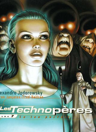 Les Technoperes 7 Le Jeu Parfait par Alexandro Jodorowsky, Zoran Janjetov