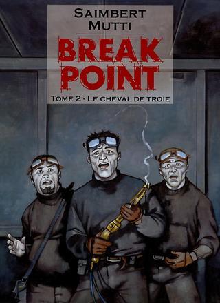 Break Point 2 Le Cheval de Troie par Andrea Mutti, Philippe Saimbert