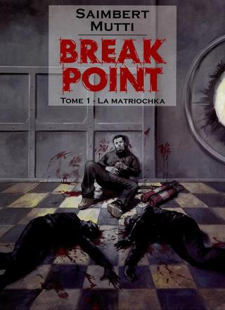 Break Point 1 La Matriochka par Andrea Mutti, Philippe Saimbert