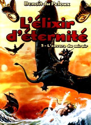 L'Elixir D'Eternite 3 L'Envers du Miroir par Benoit Du Peloux