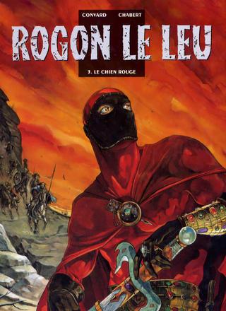 Rogon le Leu 3 Le Chien Rouge par Didier Convard, Alexis Chabert