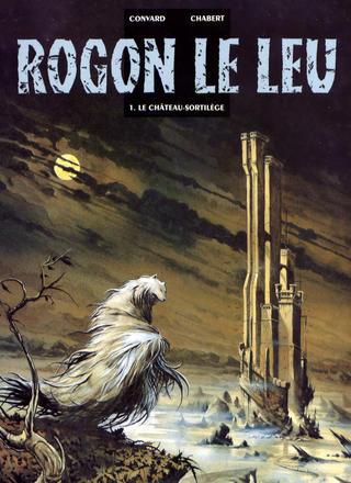 Rogon le Leu 1 Le Chateau-Sortilege par Didier Convard, Alexis Chabert