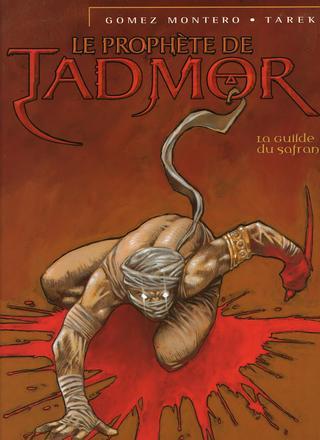 Le Prophete de Tadmor 1 La Guilde du Safran par Ivan Gomez Montero, Tarek