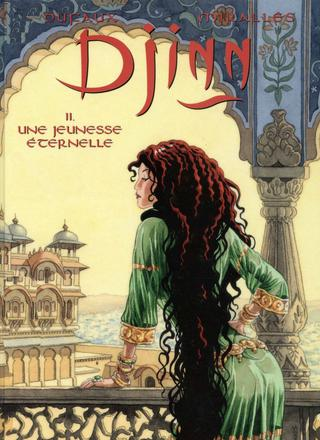 Djinn 11 Une Jeunesse Eternelle par Jean Dufaux, Ana Miralles