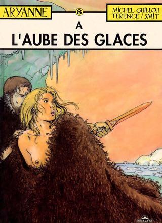 Aryanne 8 A l'Aube des Glaces de Michel Guillou, Jean-Claude Smit, Terence