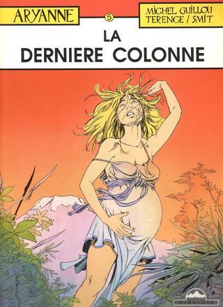 Aryanne 5 La Derniere Colonne de Michel Guillou, Jean-Claude Smit, Terence