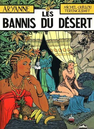 Aryanne 3 Les Bannis du Desert de Michel Guillou, Jean-Claude Smit, Terence