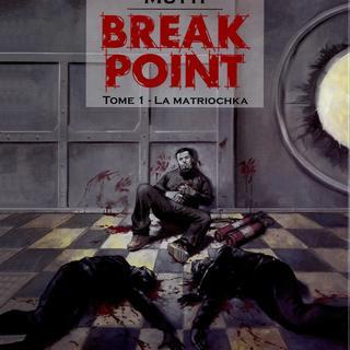 Break Point 1 La Matriochka par Andrea Mutti, Philippe Saimbert