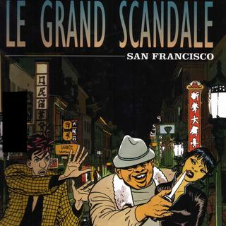 Le Grand Scandale 3 San Francisco par Christian Godard, Julio Ribera