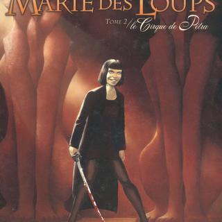 Marie des Loups 2 Le Cirque de Petra par Frederic Homme, Regis Penet