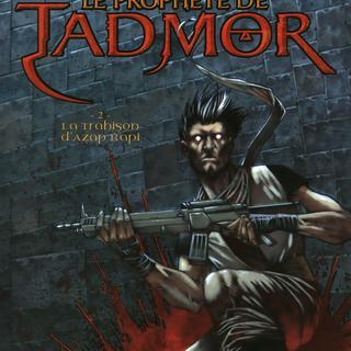 Le Prophete de Tadmor 2 La Trahison d'Azap Kapi par Ivan Gomez Montero, Tarek