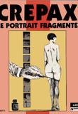 Le Portrait Fragmente de Guido Crepax