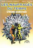 Les Naufrages du Temps 1 par Jean-Claude Forest, Paul Gillon