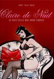 Claire de Nuit Je Suis Celle Que Vous Croyez de Jordi Bernet, Claudio Trinca