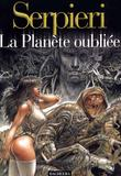 Druuna La Planete Oublie de Paolo Eleuteri Serpieri