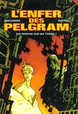 L'Enfer des Pelgram 1 Qui Marche sur ma Tombe par Thierry Smolderen, Dominique Bertail